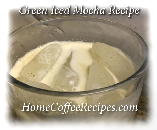 Green Iced Mocha Recipe